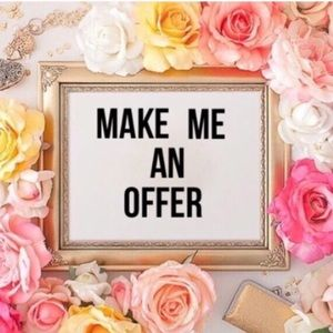 Other - Always open to offers!